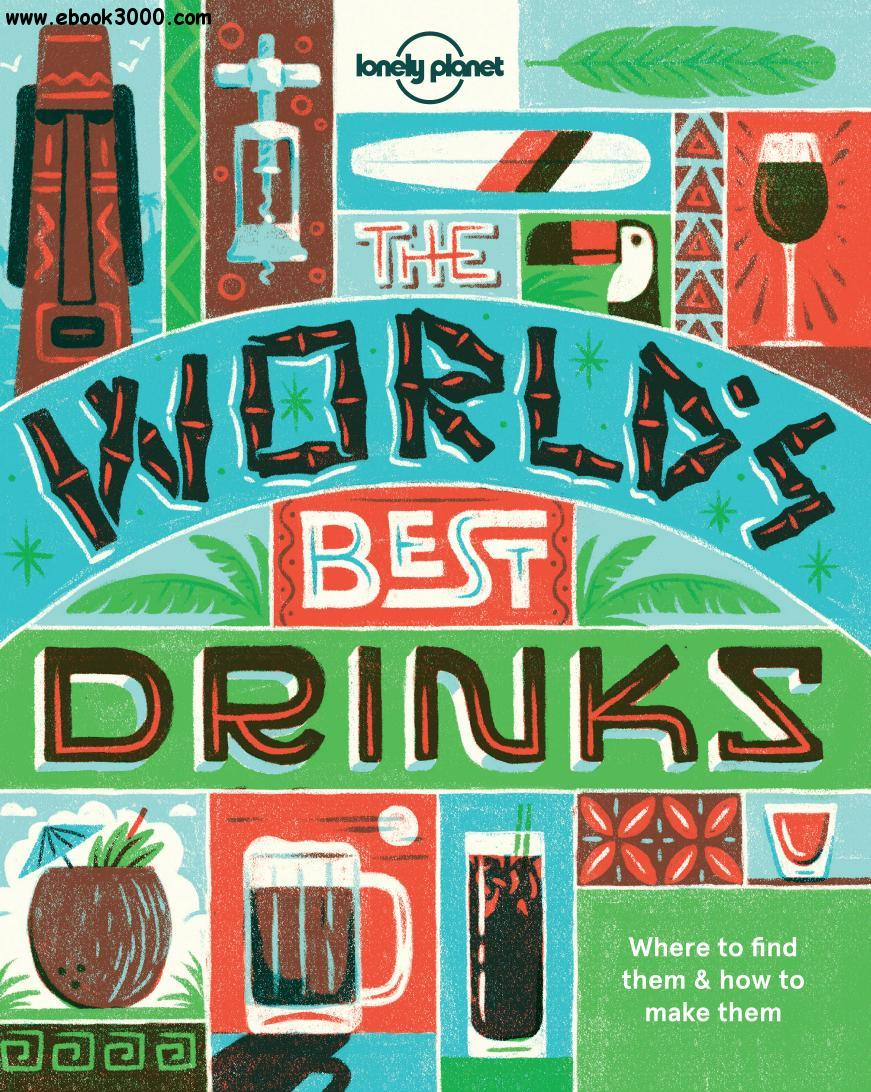 World\'s Best Drinks (Lonely Planet) - Free eBooks Download