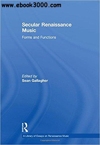 Secular Renaissance Music: Forms and Functions