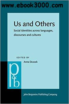 Us and Others: Social identities across languages, discourses and cultures