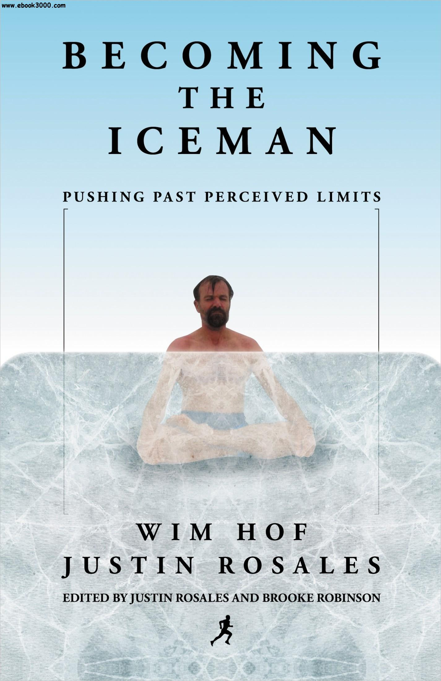 Becoming the Iceman: Pushing Past Perceived Limits