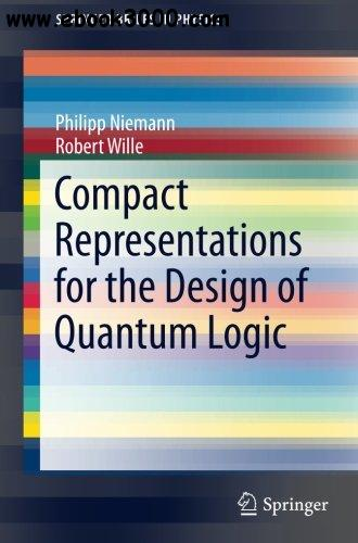 Compact Representations for the Design of Quantum Logic (SpringerBriefs in Physics)