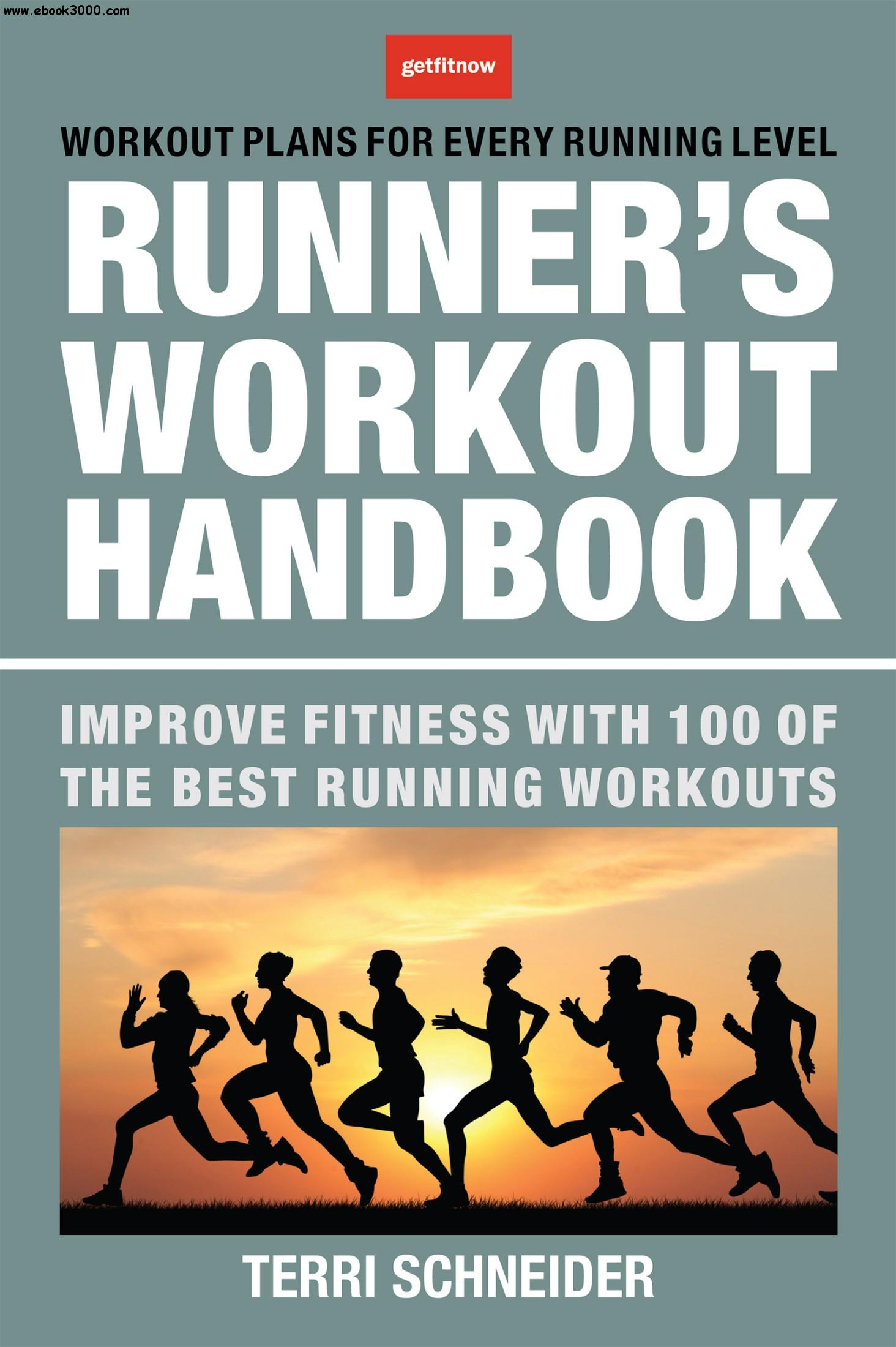 The Runner's Workout Handbook: Improve Fitness with 100 of the Best Running Workouts