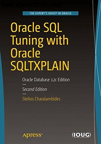 Oracle SQL Tuning with Oracle SQLTXPLAIN: Oracle Database 12c Edition