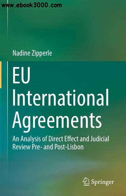EU International Agreements: An Analysis of Direct Effect and Judicial Review Pre- and Post-Lisbon