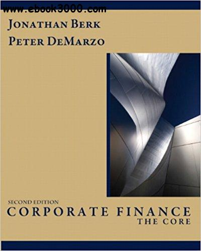 Corporate Finance: The Core, 2nd edition