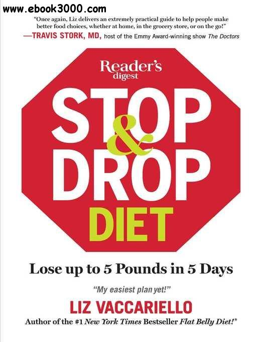 Stop & Drop Diet: Lose up to 5 lbs in 5 days