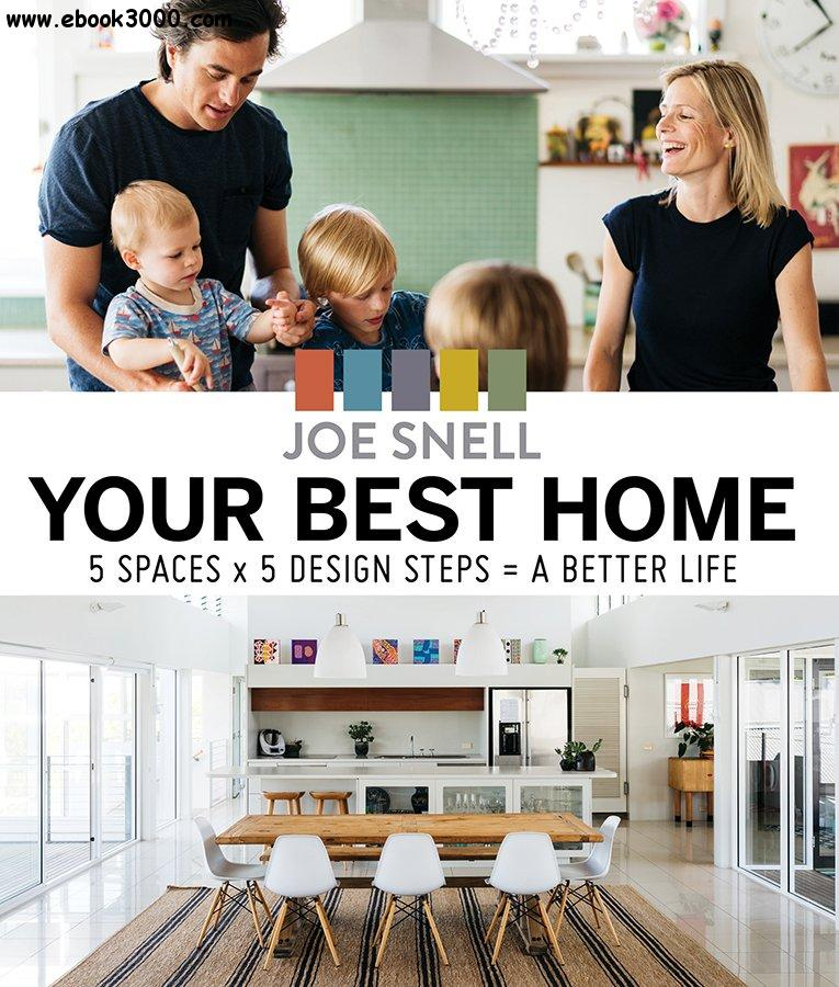 Your Best Home: 5 X Spaces X 5 Design Steps = A Better Life