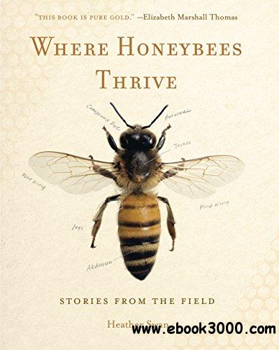 Where Honeybees Thrive: Stories from the Field (Animalibus: Of Animals and Cultures)