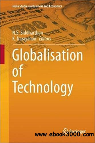 Globalisation of Technology (India Studies in Business and Economics)
