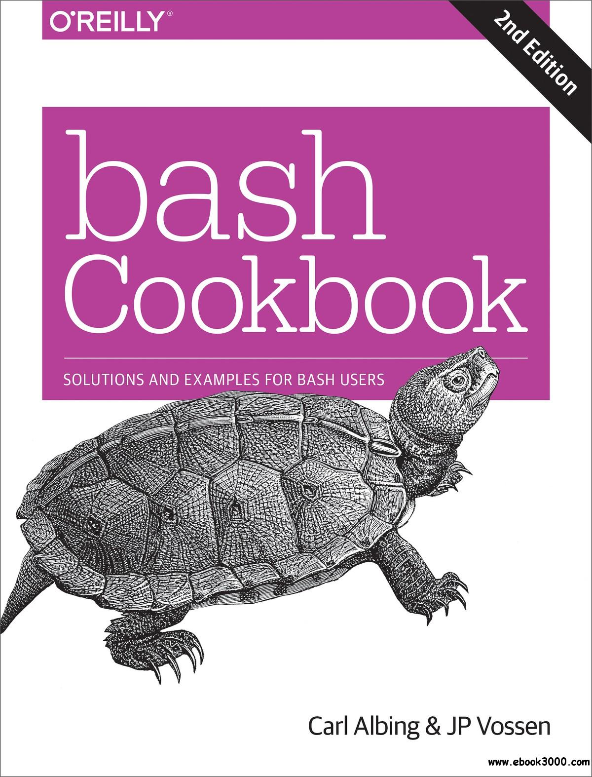 bash Cookbook: Solutions and Examples for bash Users, 2nd Edition
