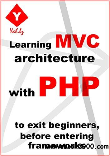 Learning MVC architecture with PHP: to exit beginners, before entering frameworks (1)
