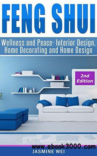 Feng Shui: Wellness and Peace- Interior Design, Home Decorating and Home Design