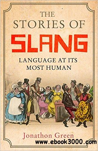 The Stories of Slang: Language at its most human