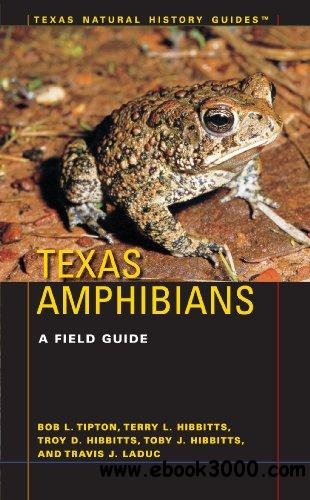 Texas Amphibians: A Field Guide (Texas Natural History Guides)