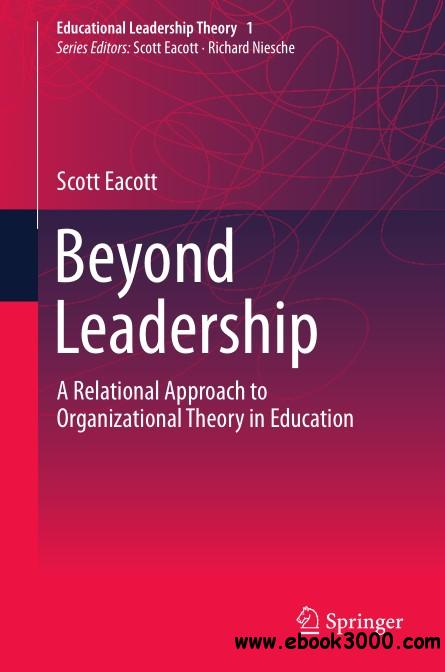 Beyond Leadership: A Relational Approach to Organizational Theory in Education
