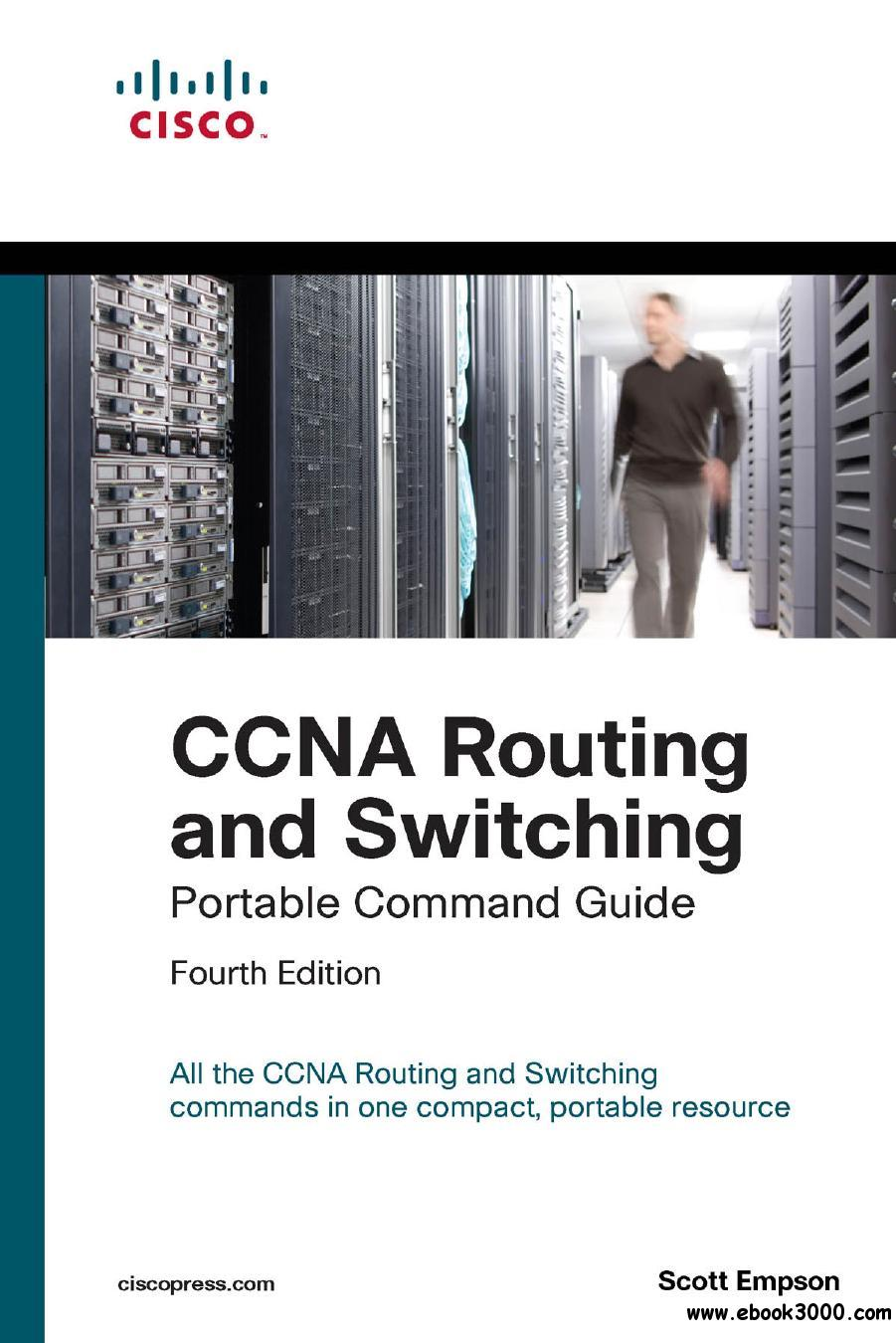 CCNA Routing and Switching Portable Command Guide, 4th Edition