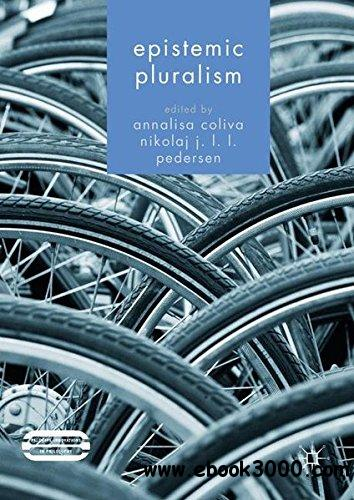 Epistemic Pluralism (Palgrave Innovations in Philosophy)