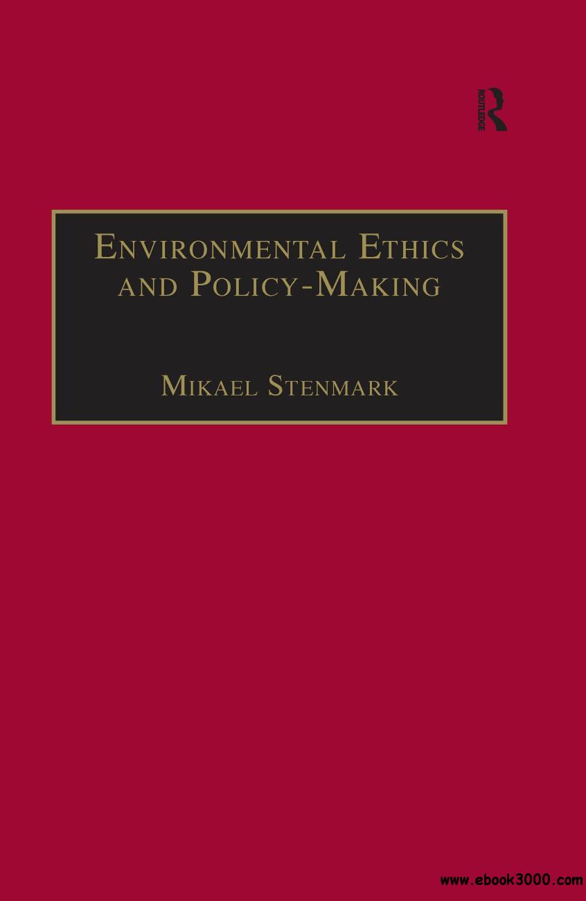 Environmental Ethics and Policy-Making (Ashgate Translations in Philosophy, Theology and Religion)