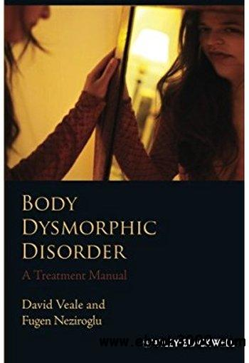 Body Dysmorphic Disorder: A Treatment Manual