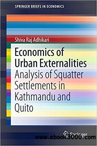 Economics of Urban Externalities: Analysis of Squatter Settlements in Kathmandu and Quito