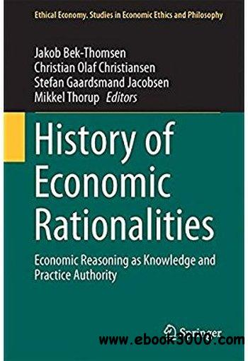 History of Economic Rationalities: Economic Reasoning as Knowledge and Practice Authority