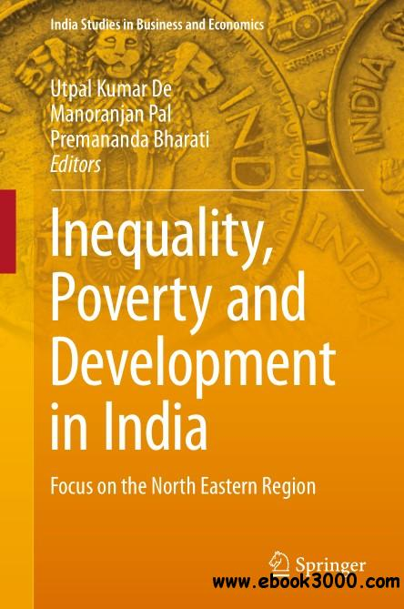 Inequality, Poverty and Development in India: Focus on the North Eastern Region
