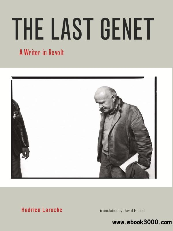 The Last Genet: A Writer in Revolt