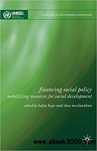 Financing Social Policy: Mobilizing Resources for Social Development (Social Policy in a Development Context)