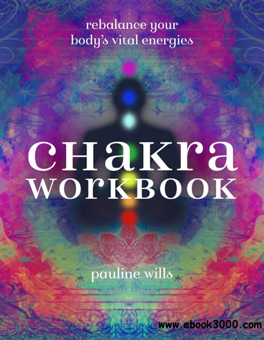 Chakra Workbook: Rebalance Your Body's Vital Energies
