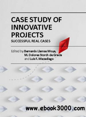 Case Study of Innovative Projects: Successful Real Cases