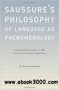 Saussures philosophy of language as phenomenology undoing the saussures philosophy of language as phenomenology undoing the doctrine of the course in general linguistics fandeluxe Images