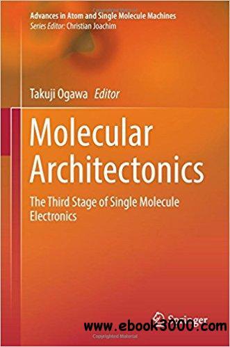 Molecular Architectonics: The Third Stage of Single Molecule Electronics