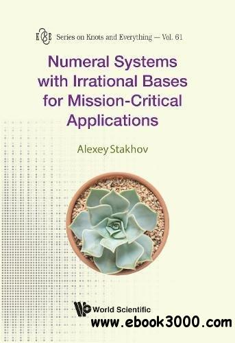 Numeral Systems With Irrational Bases For Mission-critical Applications