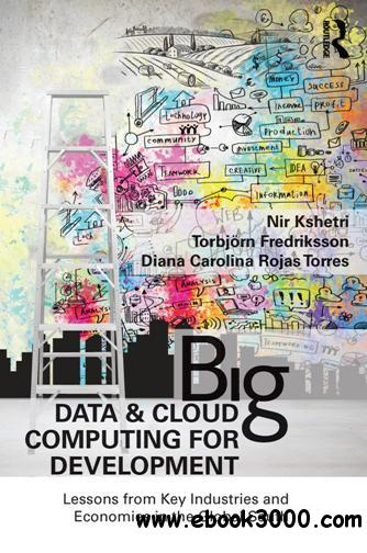 Big Data and Cloud Computing for Development : Lessons From Key Industries and Economies in the Global South