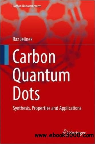 Carbon Quantum Dots: Synthesis, Properties and Applications
