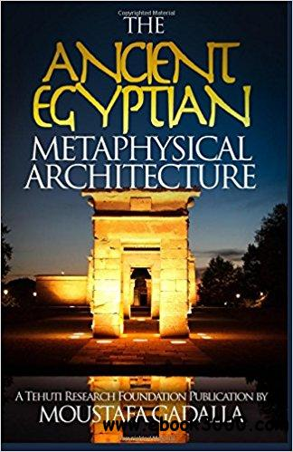 The Ancient Egyptian Metaphysical Architecture