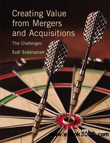 Creating Value from Mergers and Acquisitions