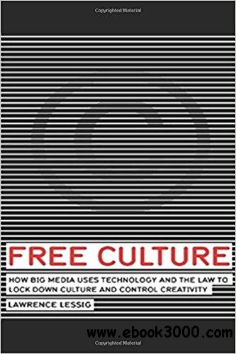 an analysis of free culture by lawrence lessig