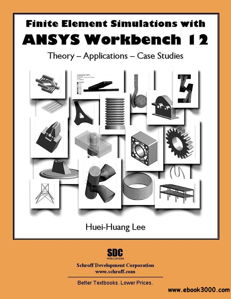 Finite Element Simulations with ANSYS Workbench 12