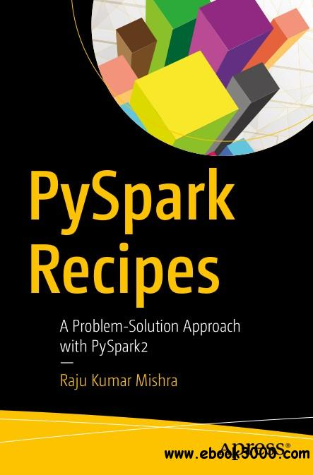 PySpark Recipes: A Problem-Solution Approach with PySpark2