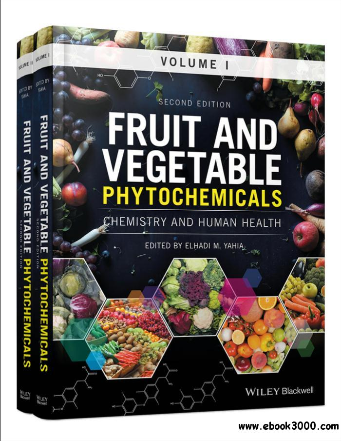 Fruit and Vegetable Phytochemicals: Chemistry and Human Health, 2 Volumes