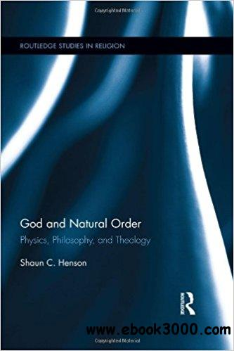 God and Natural Order: Physics, Philosophy, and Theology - Free
