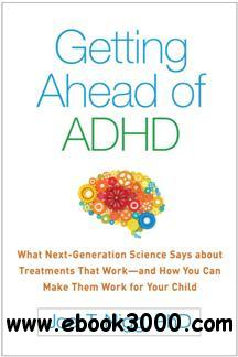 Getting Ahead of ADHD : What Next-Generation Science Says about Treatments That Work