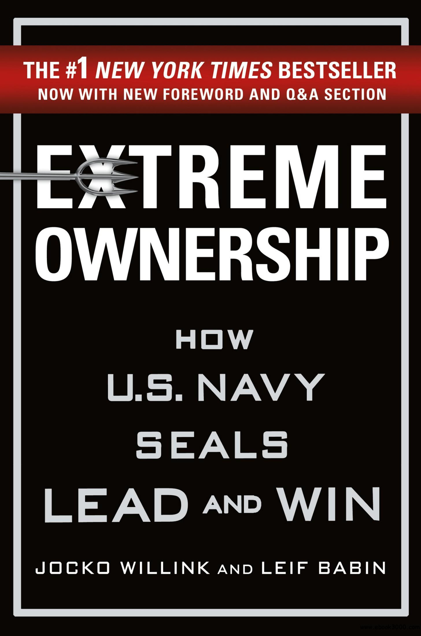 Extreme Ownership: How U.S. Navy SEALs Lead and Win, 2017 Edition