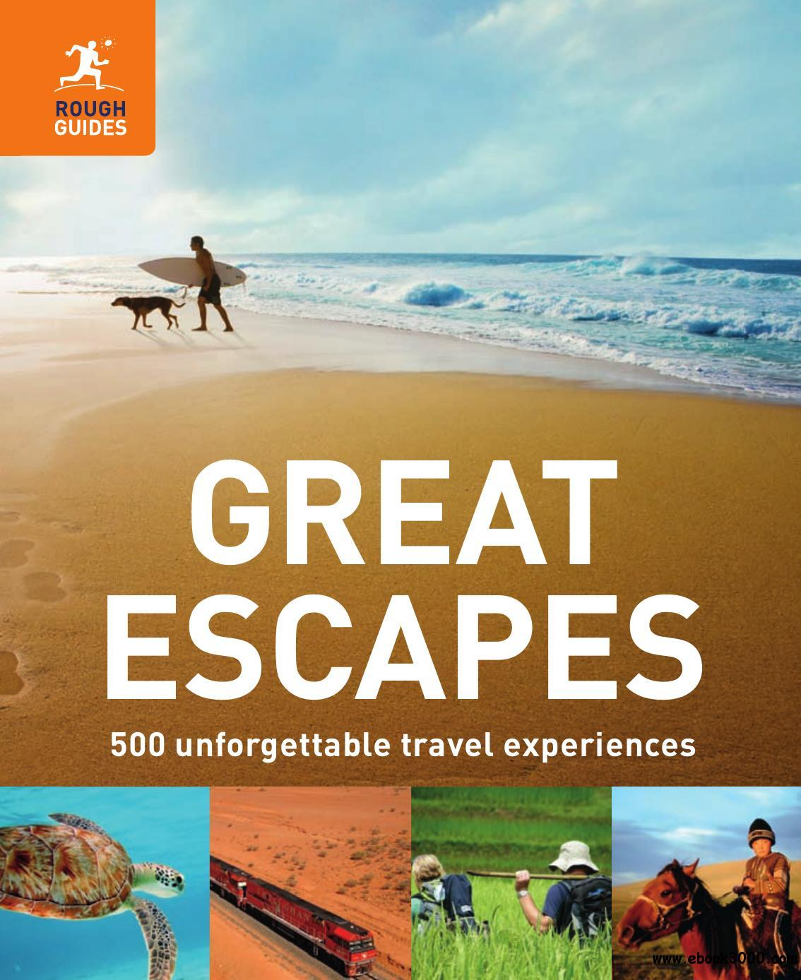 Great Escapes: 500 Unforgettable Travel Experiences. by Richard Hammond and Jeremy Smith