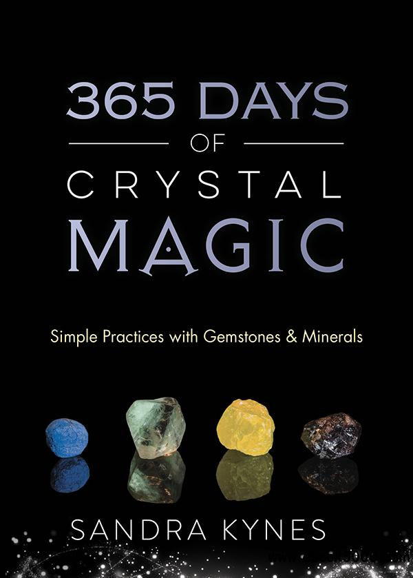 365 Days of Crystal Magic: Simple Practices with Gemstones & Minerals