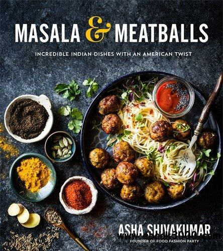Masala meatballs incredible indian dishes with an american twist masala meatballs incredible indian dishes with an american twist forumfinder Image collections