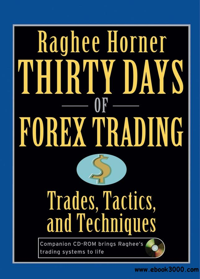 Thirty Days of Forex Trading: Entries, Exits, And Explanations (Wiley Trading)