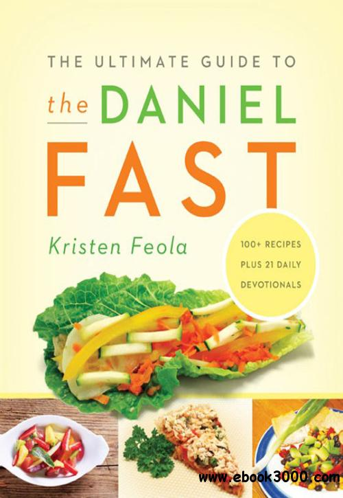 The Ultimate Guide to the Daniel Fast