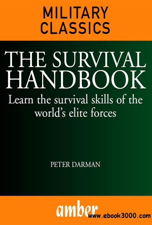 The Survival Handbook: Learn the Survival Skills of the World's Elite Forces